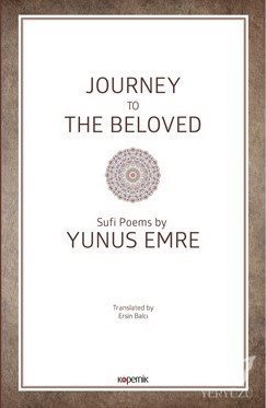 Journey To The Beloved Sufi Poems by Yunus Emre