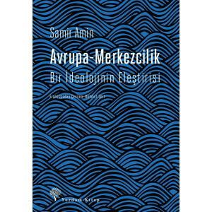 AVRUPA-MERKEZCİLİK Bir İdeolojinin Eleştirisi