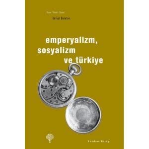 EMPERYALİZM, SOSYALİZM VE TÜRKİYE