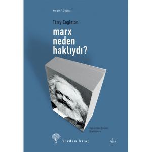 MARX NEDEN HAKLIYDI?