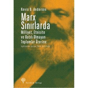 MARX SINIRLARDA Etnisite, Ulus, Ulusçuluk ve Batı Dışı Toplumlar