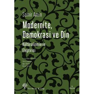 MODERNİTE, DEMOKRASİ VE DİN Kültüralizmlerin Eleştirisi