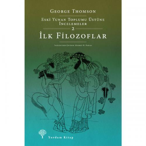 İLK FİLOZOFLAR George THOMSON