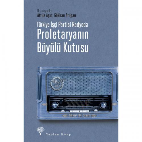 PROLETARYANIN BÜYÜLÜ KUTUSU (Karton Kapak) Attila AŞUT-Gökhan ATILGAN