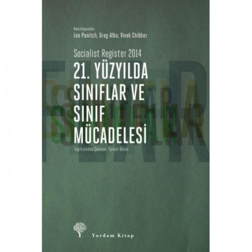 21. YÜZYILDA SINIFLAR VE SINIF MÜCADELESİ Socialist Register 2014 Leo