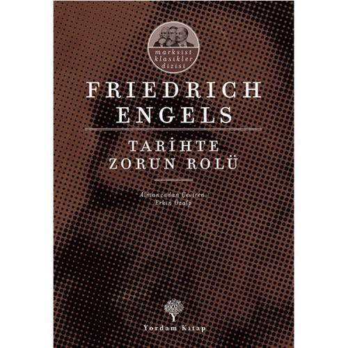 TARİHTE ZORUN ROLÜ Friedrich ENGELS