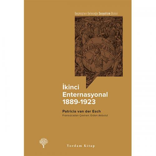 İKİNCİ ENTERNASYONAL, 1889-1923 Patricia van der ESCH