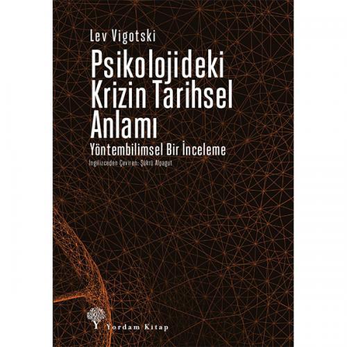 PSİKOLOJİDEKİ KRİZİN TARİHSEL ANLAMI Lev VİGOTSKİ