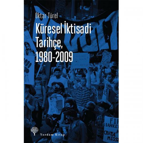 KÜRESEL İKTİSADİ TARİHÇE, 1980-2009 Oktar TÜREL