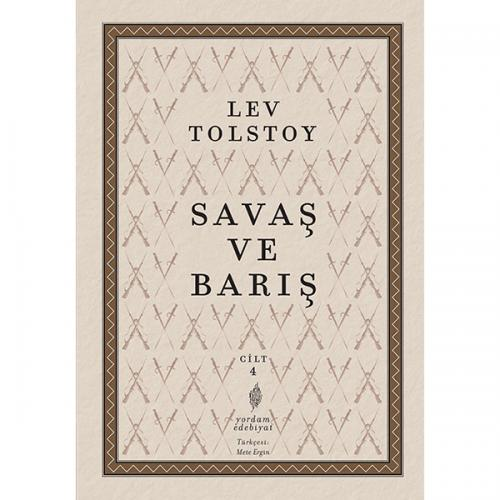 SAVAŞ VE BARIŞ Cilt:4 Lev Nikolayeviç TOLSTOY