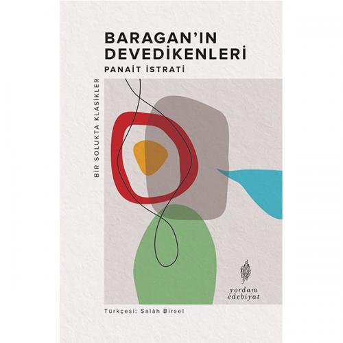 BARAGAN'IN DEVEDİKENLERİ Panait ISTRATI