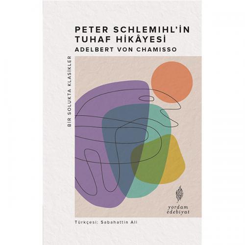 PETER SCHLEMIHL'İN TUHAF HİKÂYESİ Adelbert von CHAMISSO