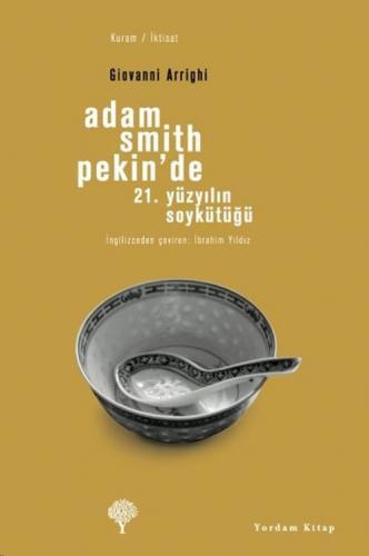 ADAM SMITH PEKİN'DE 21. Yüzyılın Soykütüğü Giovanni ARRIGHI