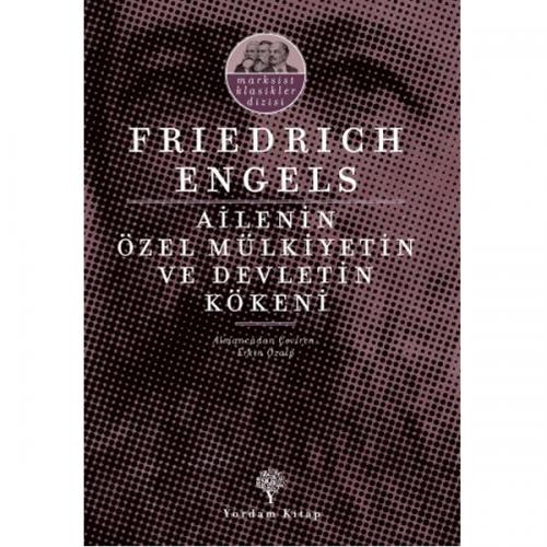AİLENİN, ÖZEL MÜLKİYETİN VE DEVLETİN KÖKENİ %30 indirimli Friedrich EN