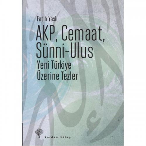 AKP, CEMAAT, SÜNNİ-ULUS Yeni Türkiye Üzerine Tezler