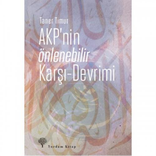 AKP'NİN ÖNLENEBİLİR KARŞI-DEVRİMİ