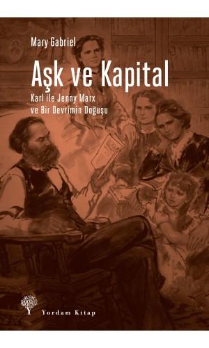 AŞK VE KAPİTAL (HASARLI) Mary GABRİEL