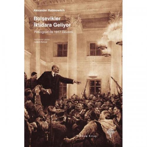 BOLŞEVİKLER İKTİDARA GELİYOR Petrograd'da 1917 Devrimi