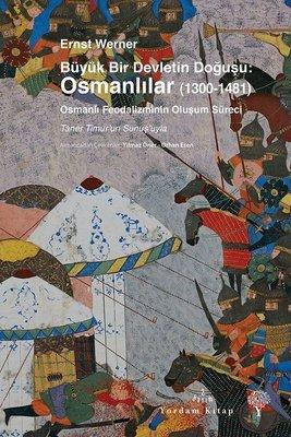 BÜYÜK BİR DEVLETİN DOĞUŞU: OSMANLILAR 1300-1481 (Karton Kapak) Ernst W