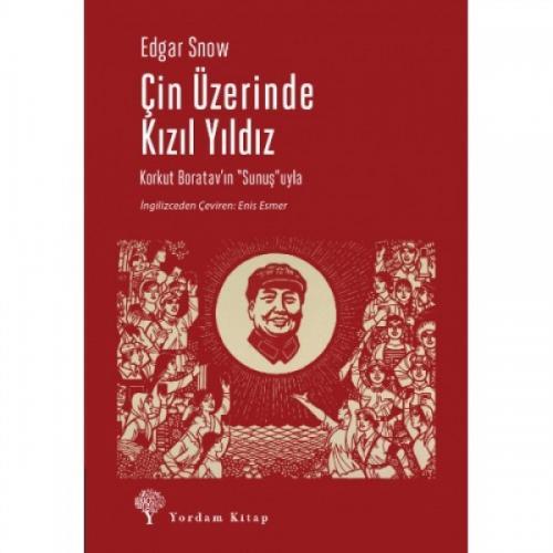 ÇİN ÜZERİNDE KIZIL YILDIZ Edgar SNOW
