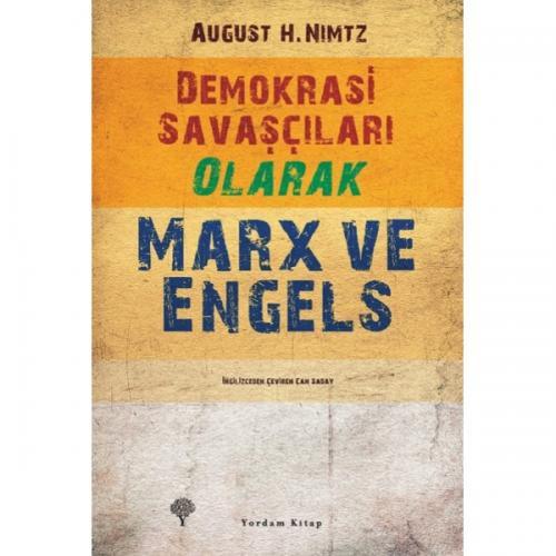 DEMOKRASİ SAVAŞÇILARI OLARAK MARX VE ENGELS