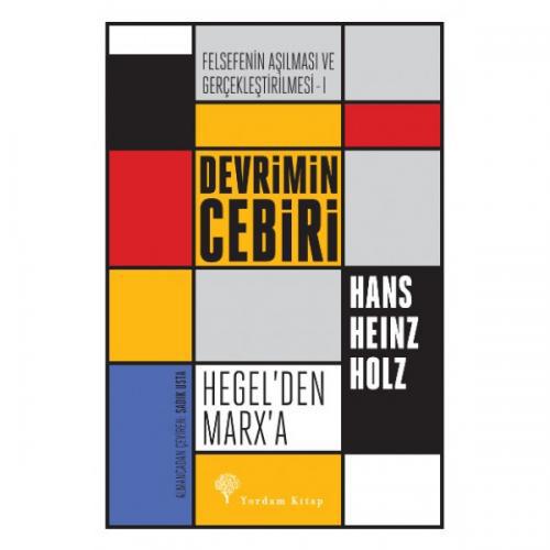 DEVRİMİN CEBİRİ Hegel'den Marx'a Hans Heinz HOLZ