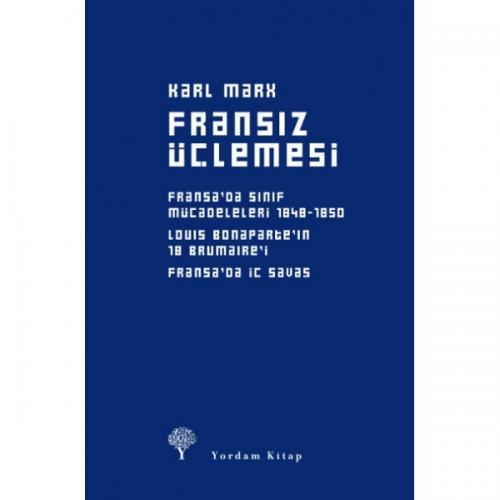 FRANSIZ ÜÇLEMESİ Fransa'da Sınıf Mücadeleleri, Louis Bonapart'ın 18 Brumaire'i, Fransa'da İç Savaş (Ciltli)