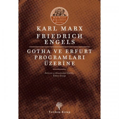 GOTHA VE ERFURT PROGRAMLARI ÜZERİNE Karl MARX - Friedrich ENGELS