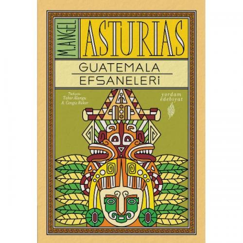 GUATEMALA EFSANELERİ Miguel Angel ASTURIAS