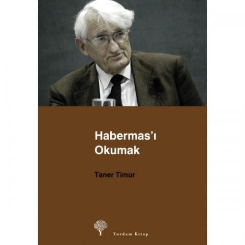 HABERMAS'I OKUMAK Taner TİMUR