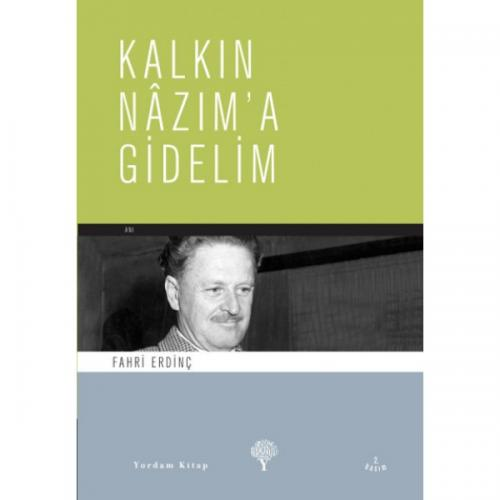 KALKIN NAZIM'A GİDELİM