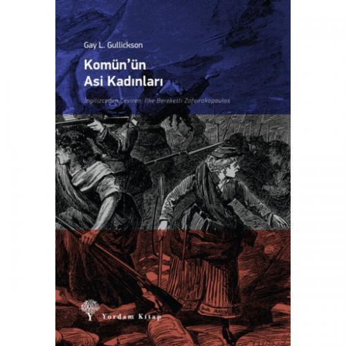 KOMÜN'ÜN ASİ KADINLARI Gay L. GULLICKSON