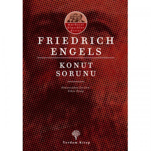 KONUT SORUNU Friedrich ENGELS