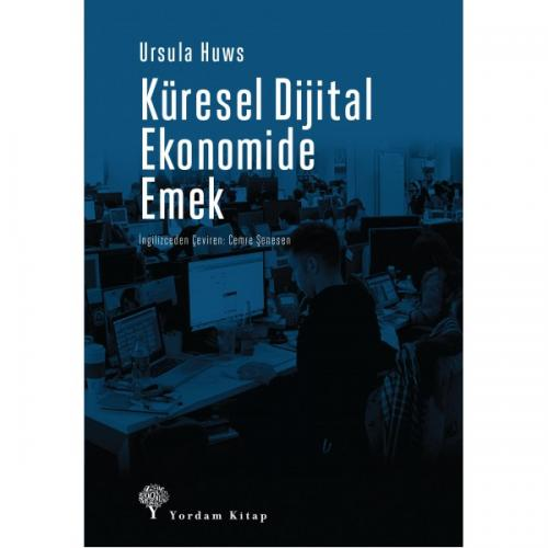 KÜRESEL DİJİTAL EKONOMİDE EMEK Ursula HUWS