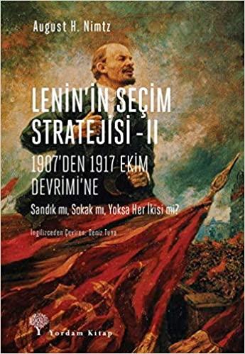 LENİN'İN SEÇİM STRATEJİSİ Cilt 2: 1907'den 1917 Ekim Devrimi'ne August