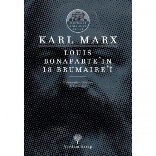 LOUIS BONAPARTE'IN 18 BRUMAIRE'İ Karl MARX