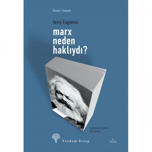 MARX NEDEN HAKLIYDI? Terry EAGLETON