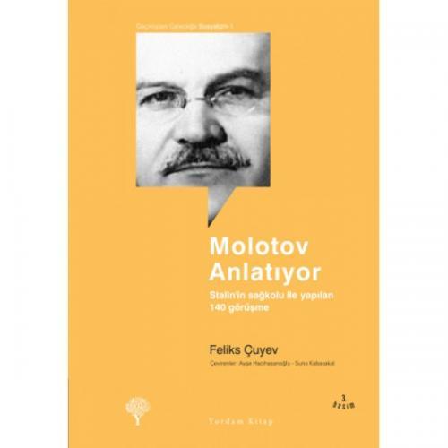 MOLOTOV ANLATIYOR Stalin'in Sağkolu ile Yapılan 140 Görüşme Feliks ÇUY