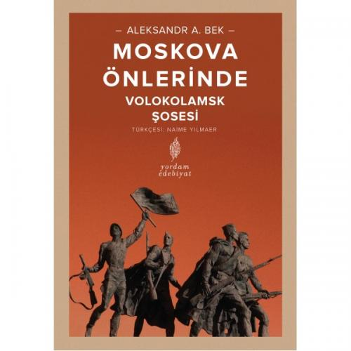 MOSKOVA ÖNLERİNDE Volokolamsk Şosesi Aleksandr A. BEK
