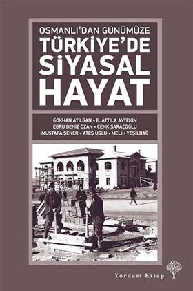 Osmanlı'dan Günümüze TÜRKİYE'DE SİYASAL HAYAT (Karton Kapak) E. Attila