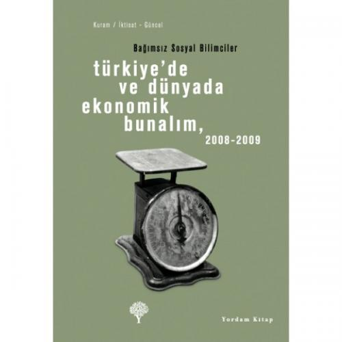 TÜRKİYE'DE VE DÜNYADA EKONOMİK BUNALIM 2008-2009