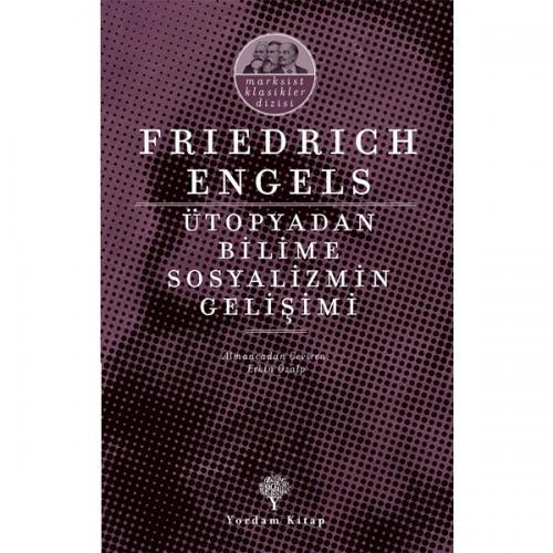 ÜTOPYADAN BİLİME SOSYALİZMİN GELİŞİMİ Friedrich ENGELS