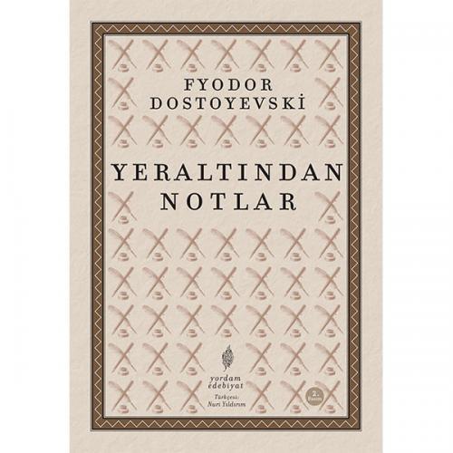 YERALTINDAN NOTLAR Fyodor DOSTOYEVSKI